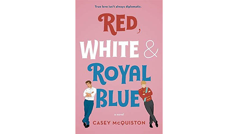 Stories about love: Red White & Royal Blue book